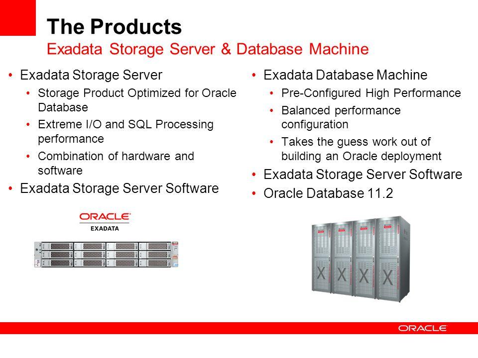The Products Exadata Storage Server & Database Machine