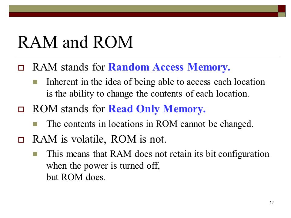 RAM and ROM RAM stands for Random Access Memory.