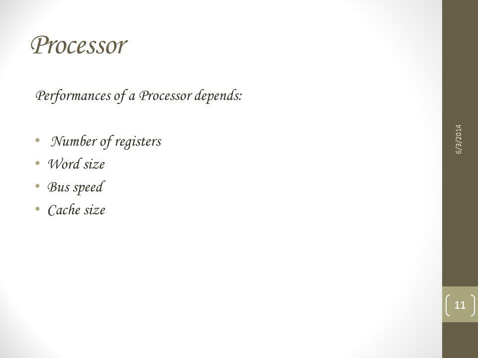 Processor Performances of a Processor depends: Number of registers