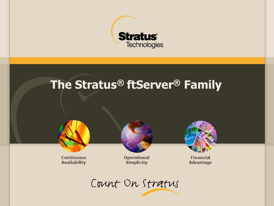 The Stratus® ftServer® Family