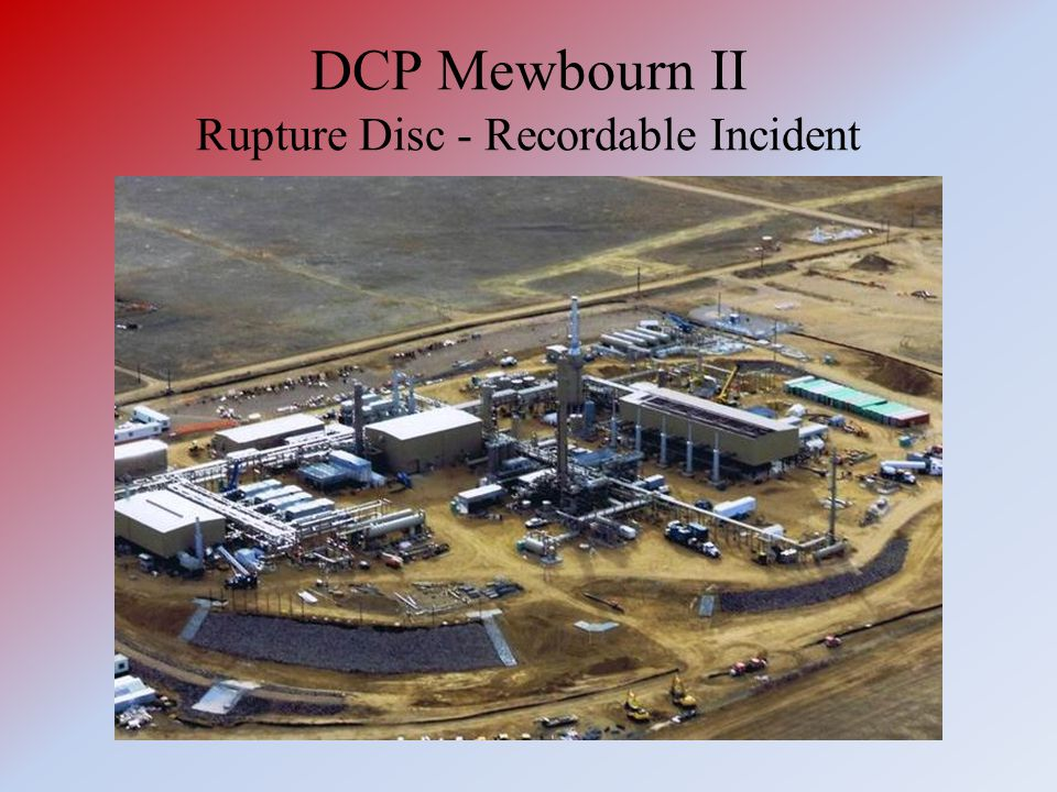 DCP Mewbourn II Rupture Disc - Recordable Incident