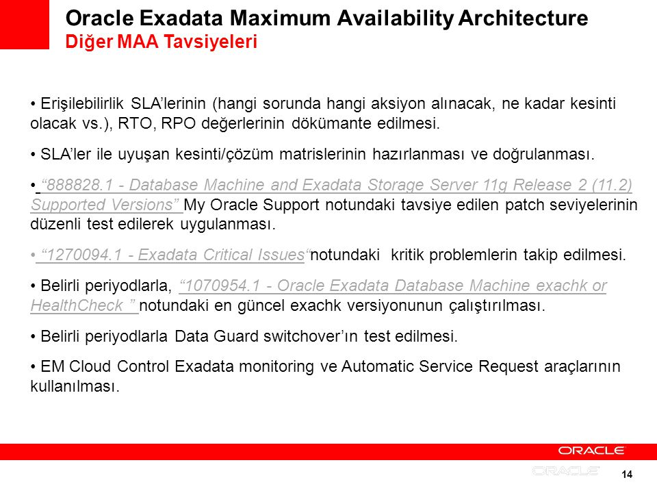 Oracle Exadata Maximum Availability Architecture Diğer MAA Tavsiyeleri