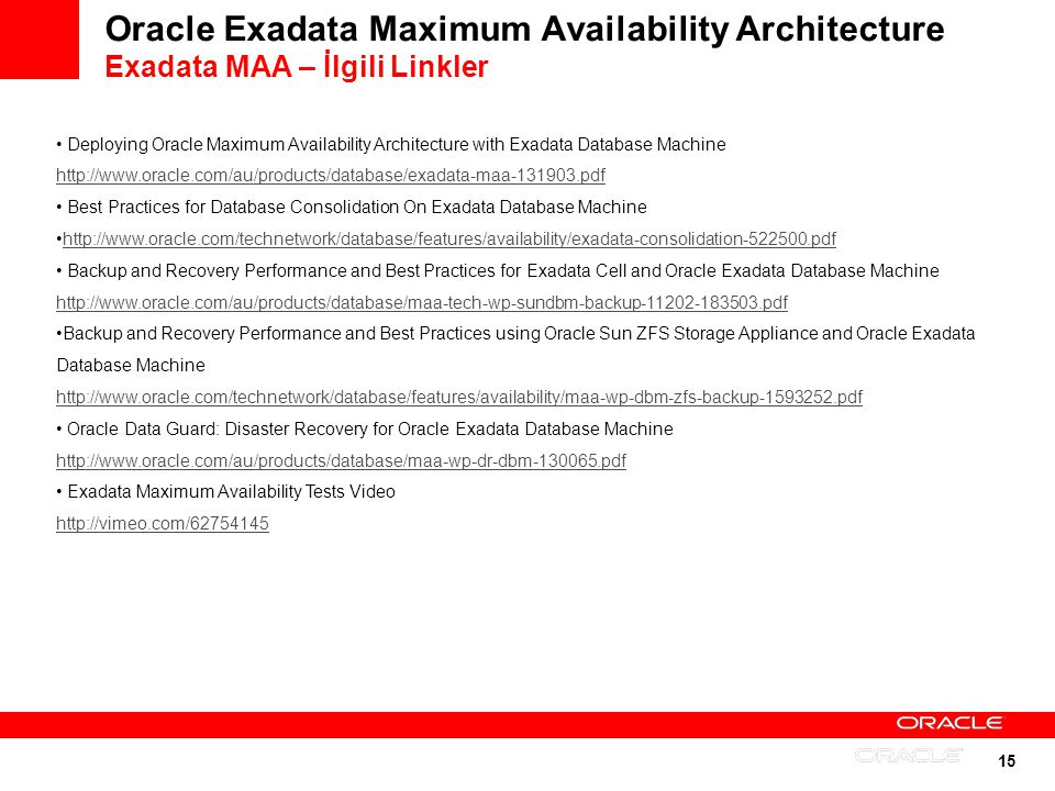 Oracle Exadata Maximum Availability Architecture Exadata MAA – İlgili Linkler