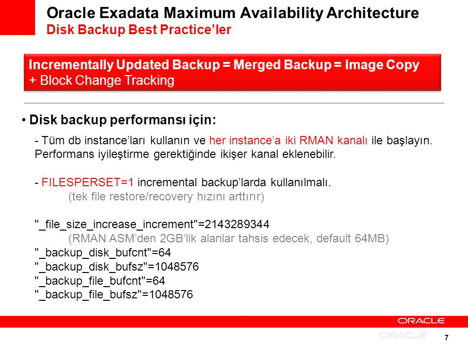 Oracle Exadata Maximum Availability Architecture Disk Backup Best Practice'ler
