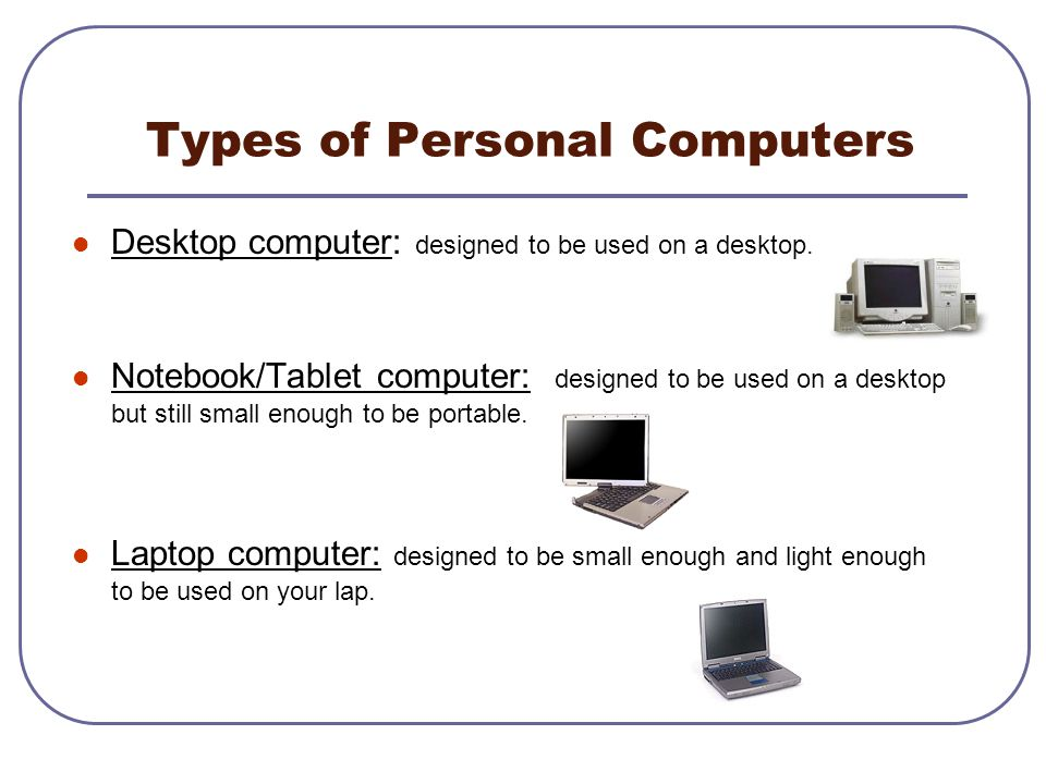 Types of Personal Computers