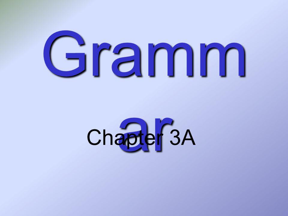 Grammar Chapter 3A