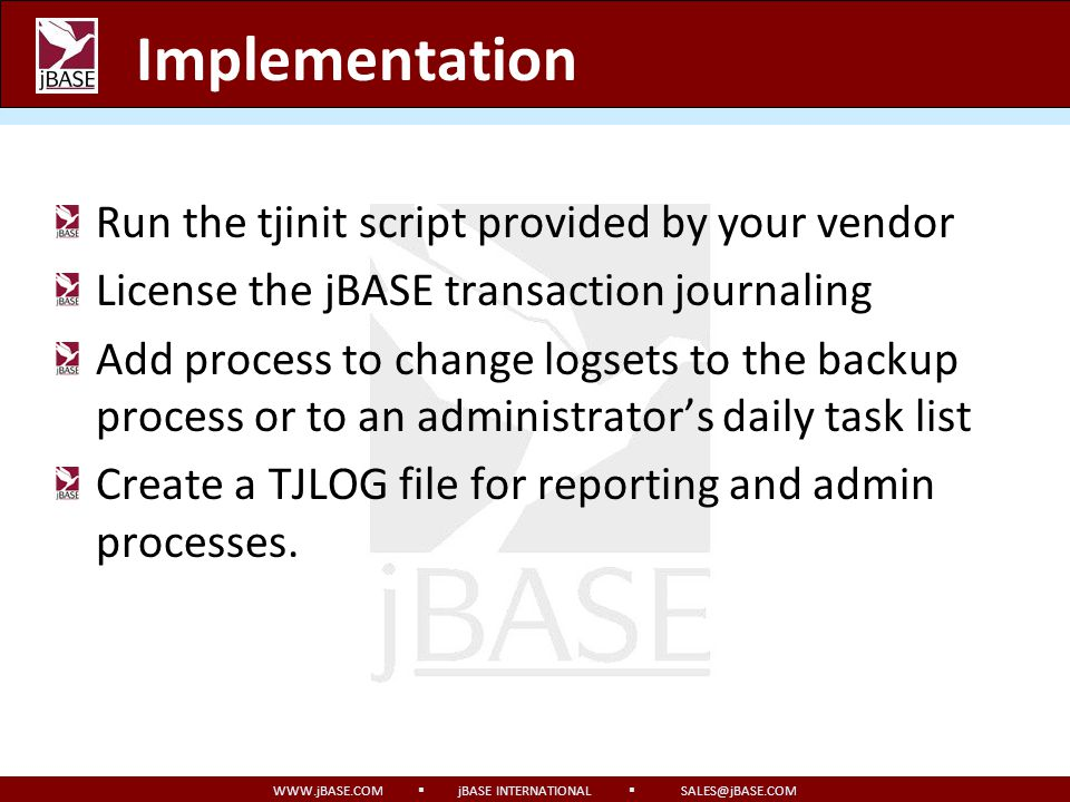 Implementation Run the tjinit script provided by your vendor