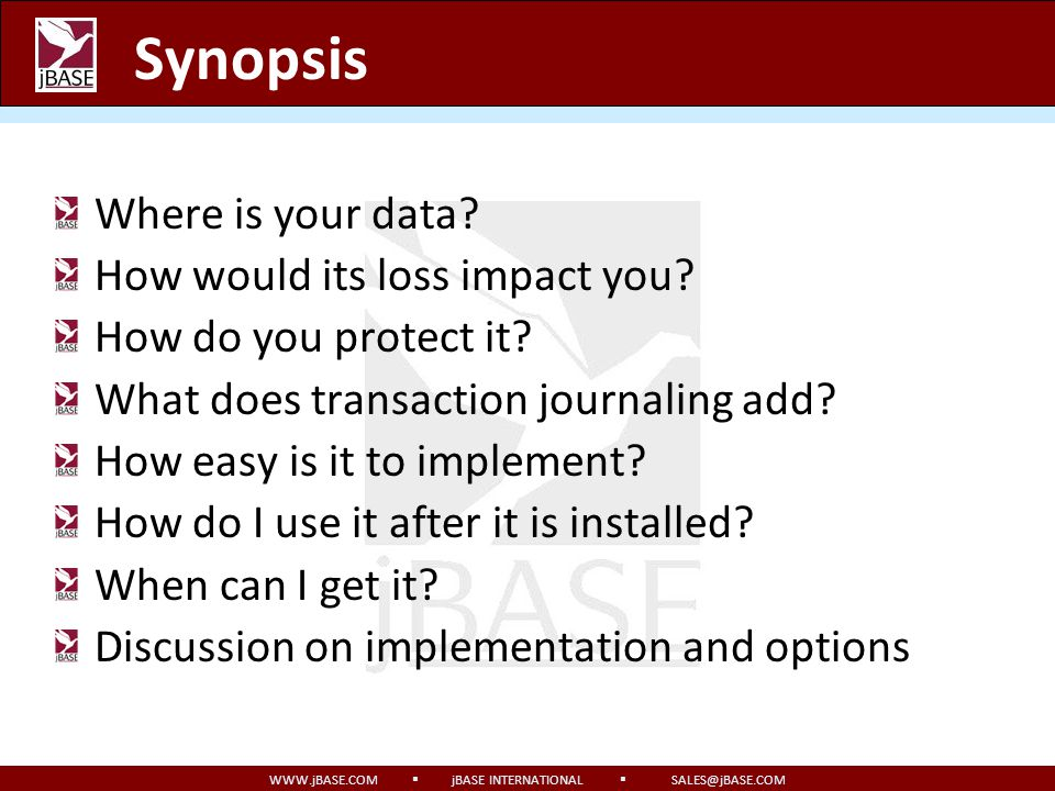 Synopsis Where is your data How would its loss impact you