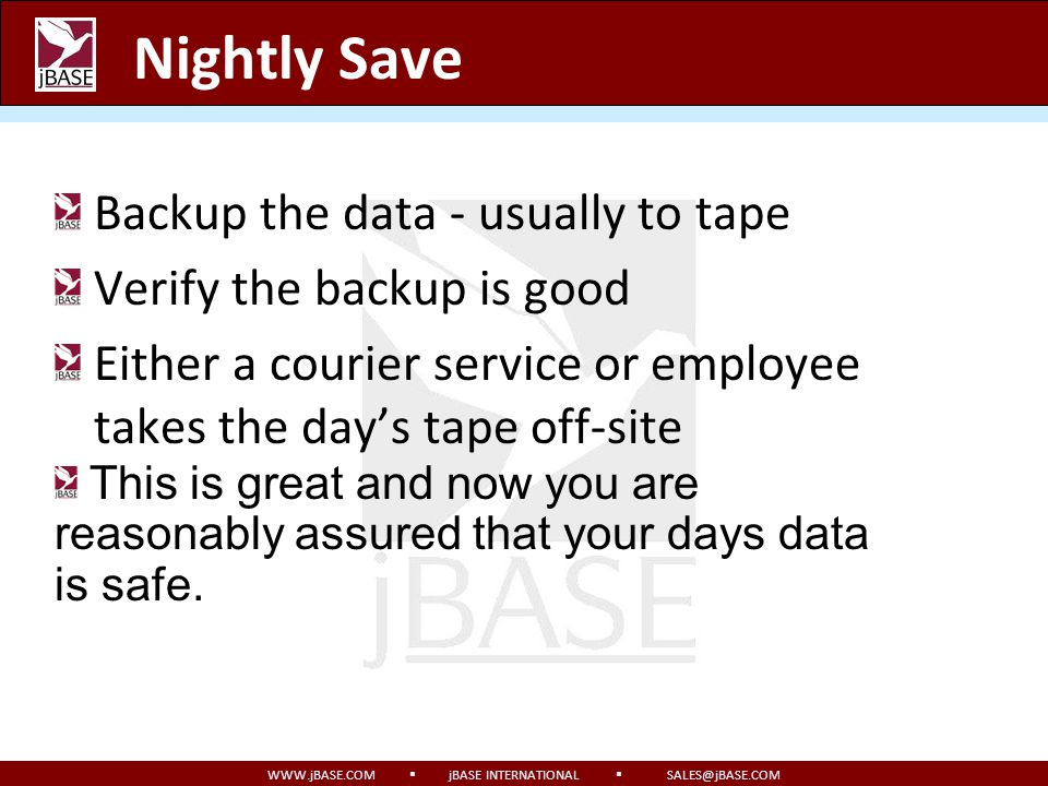 Nightly Save Backup the data - usually to tape