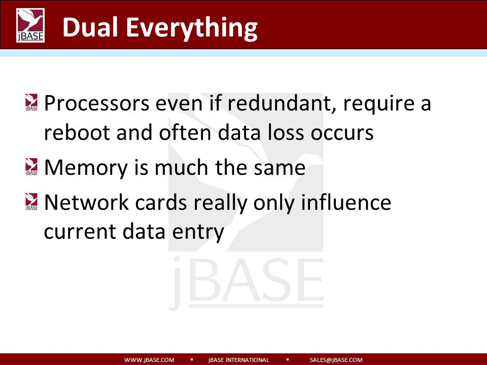 Dual Everything Processors even if redundant, require a reboot and often data loss occurs. Memory is much the same.