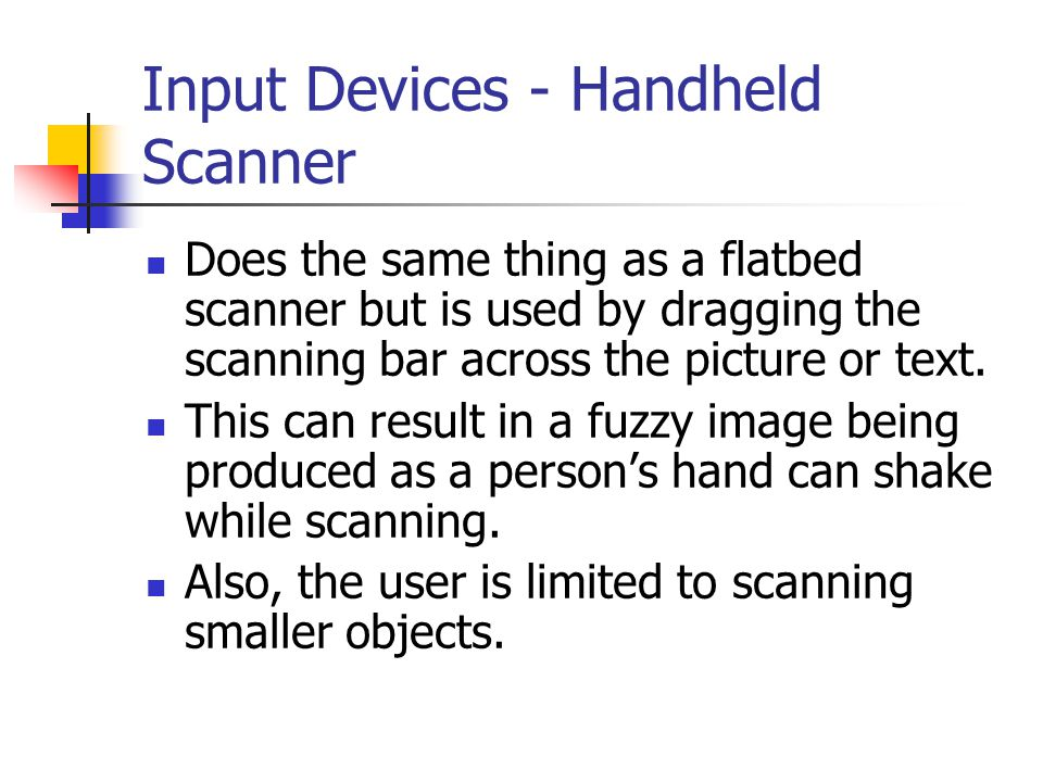Input Devices - Handheld Scanner