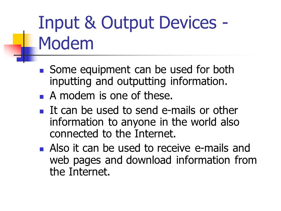 Input & Output Devices - Modem