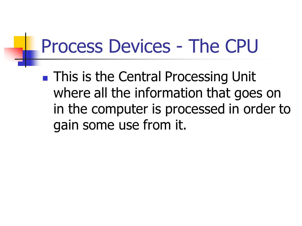 Process Devices - The CPU