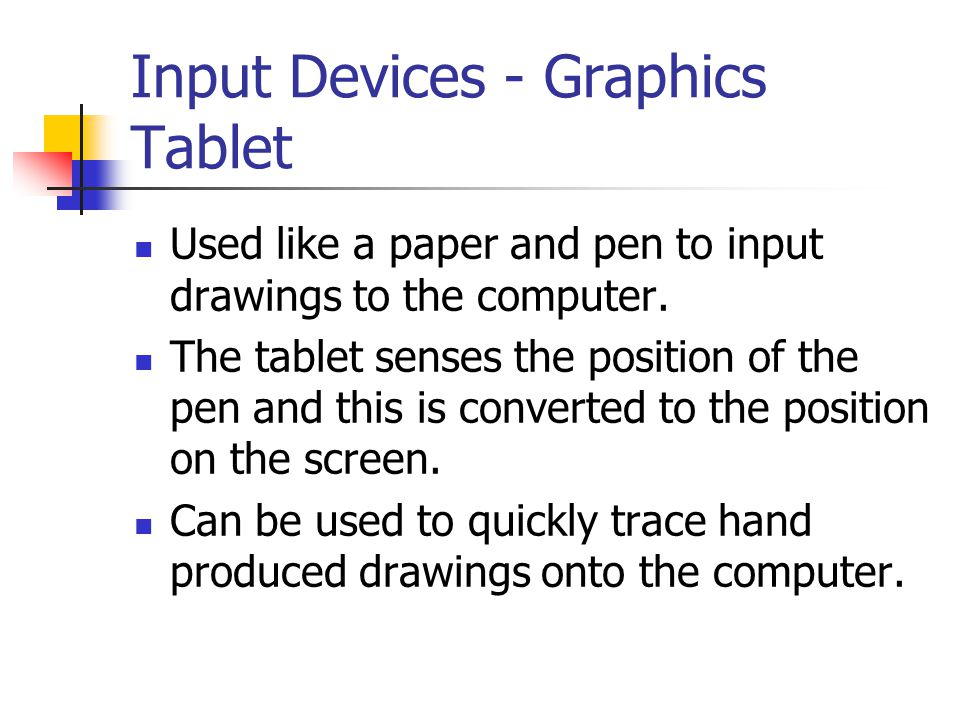Input Devices - Graphics Tablet
