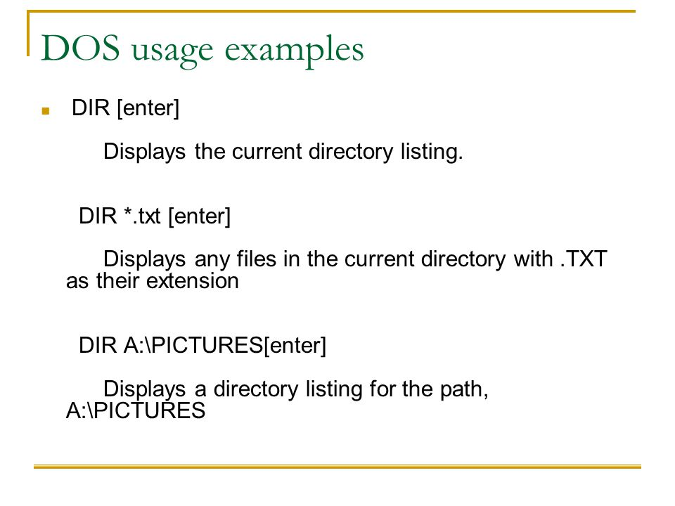 DOS usage examples