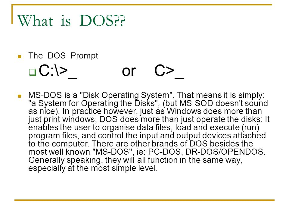 What is DOS C:\>_ or C>_ The DOS Prompt