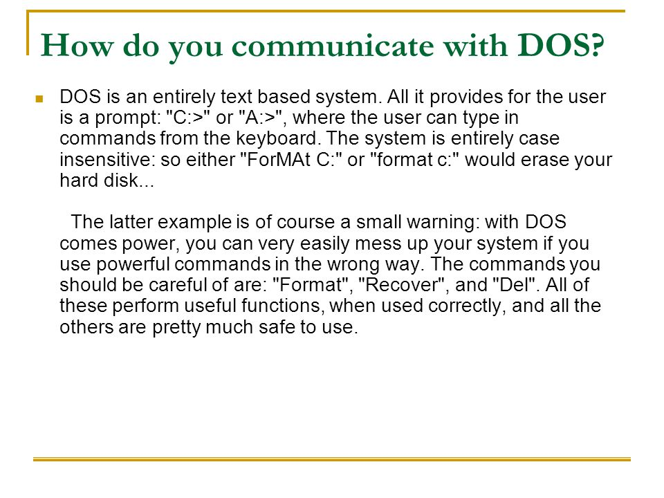 How do you communicate with DOS