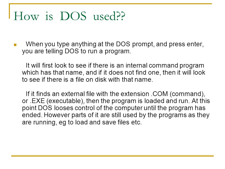 How is DOS used