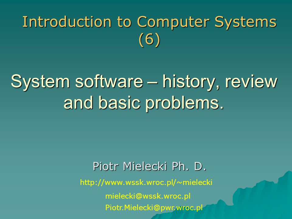 System software – history, review and basic problems.