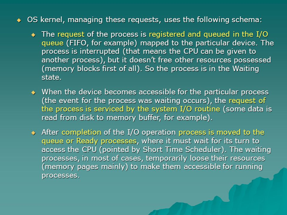OS kernel, managing these requests, uses the following schema: