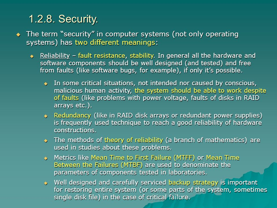 1.2.8. Security. The term security in computer systems (not only operating systems) has two different meanings: