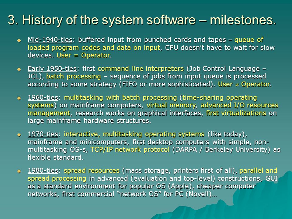 3. History of the system software – milestones.
