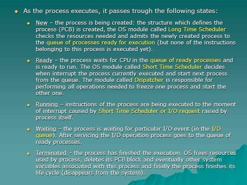 As the process executes, it passes trough the following states: