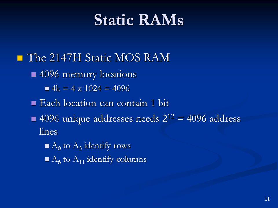 Static RAMs The 2147H Static MOS RAM 4096 memory locations