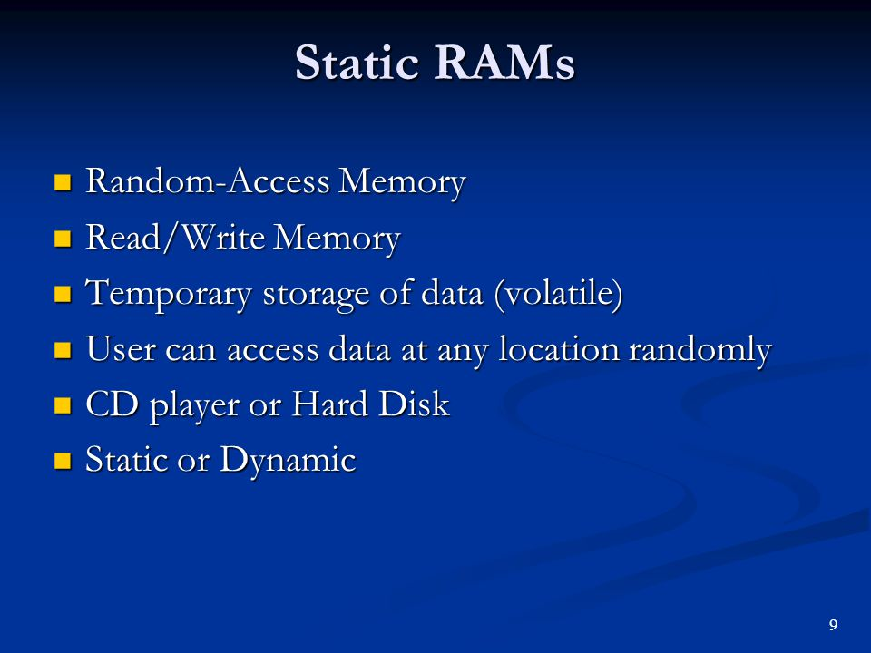 Static RAMs Random-Access Memory Read/Write Memory