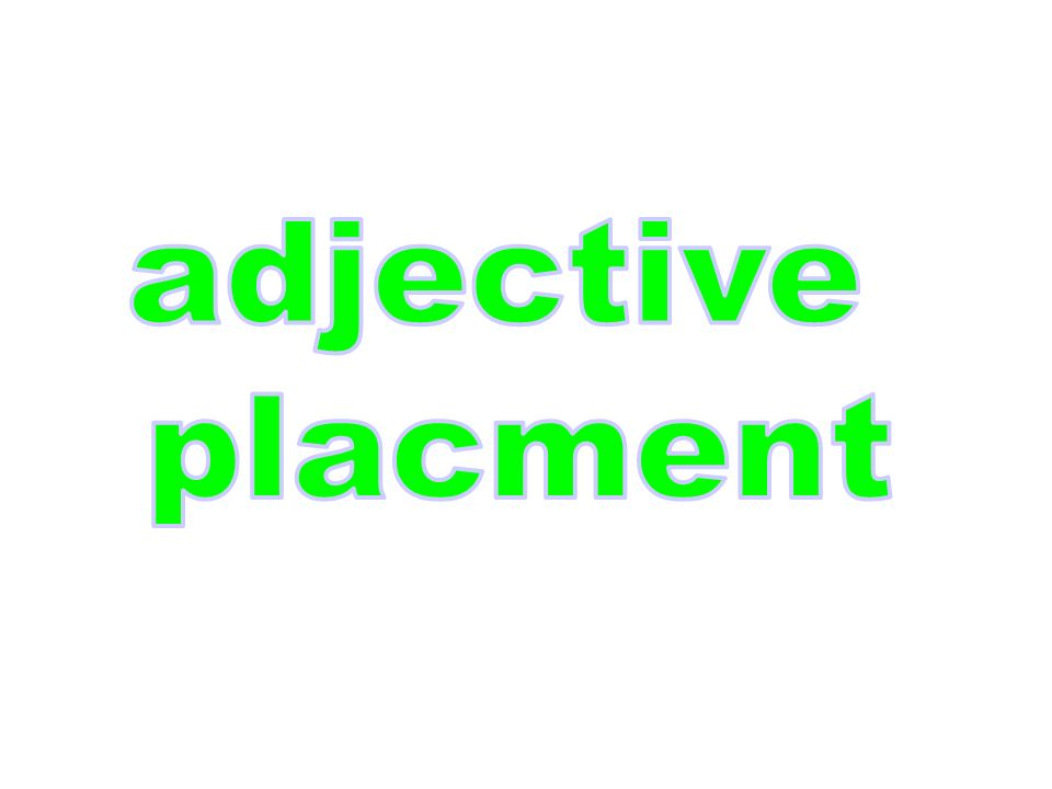 adjective placment
