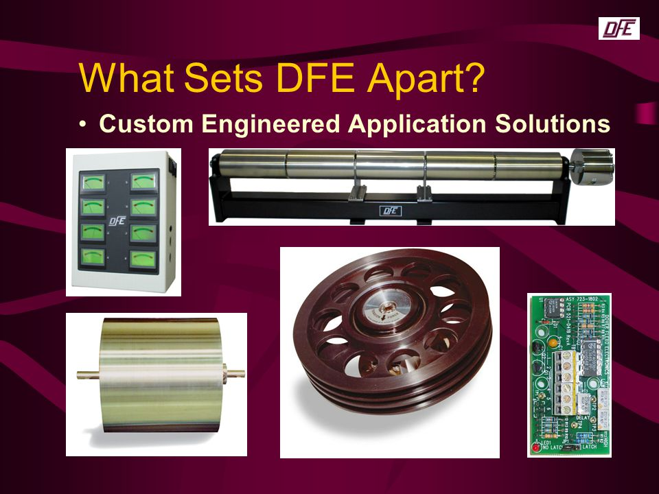 What Sets DFE Apart Custom Engineered Application Solutions
