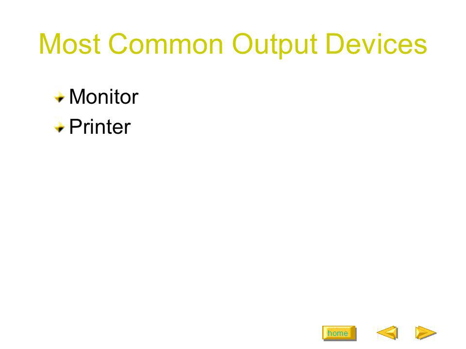 Most Common Output Devices