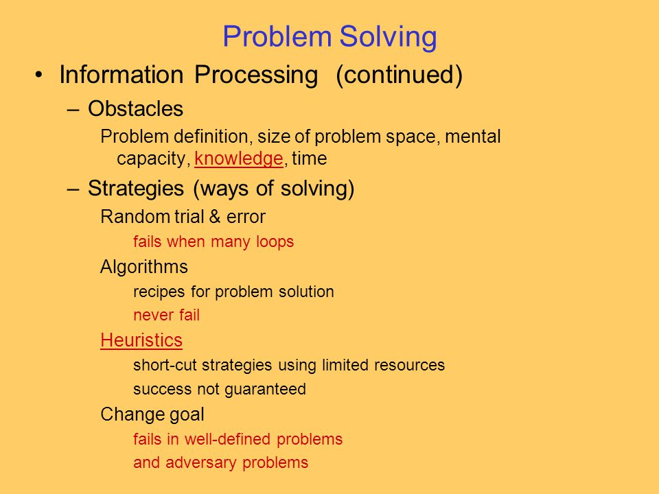 Problem Solving Information Processing (continued) Obstacles
