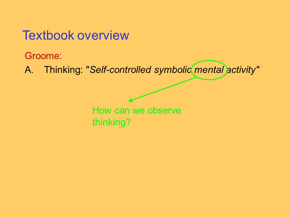 How can we observe thinking