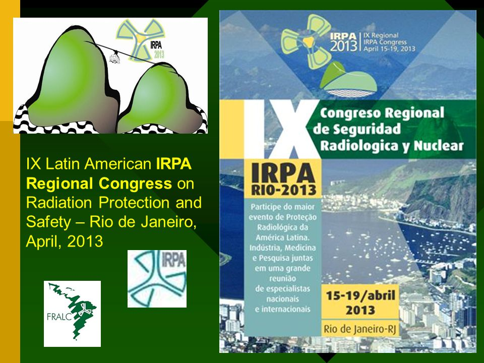 IX Latin American IRPA Regional Congress on Radiation Protection and Safety – Rio de Janeiro, April, 2013