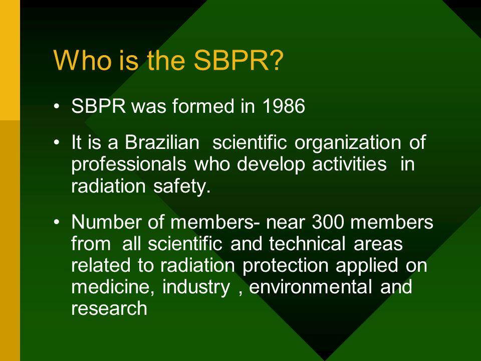 Who is the SBPR SBPR was formed in 1986