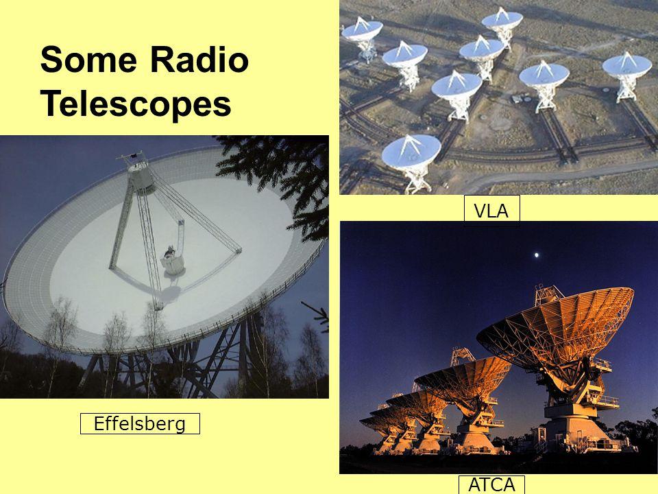 Some Radio Telescopes VLA Effelsberg ATCA
