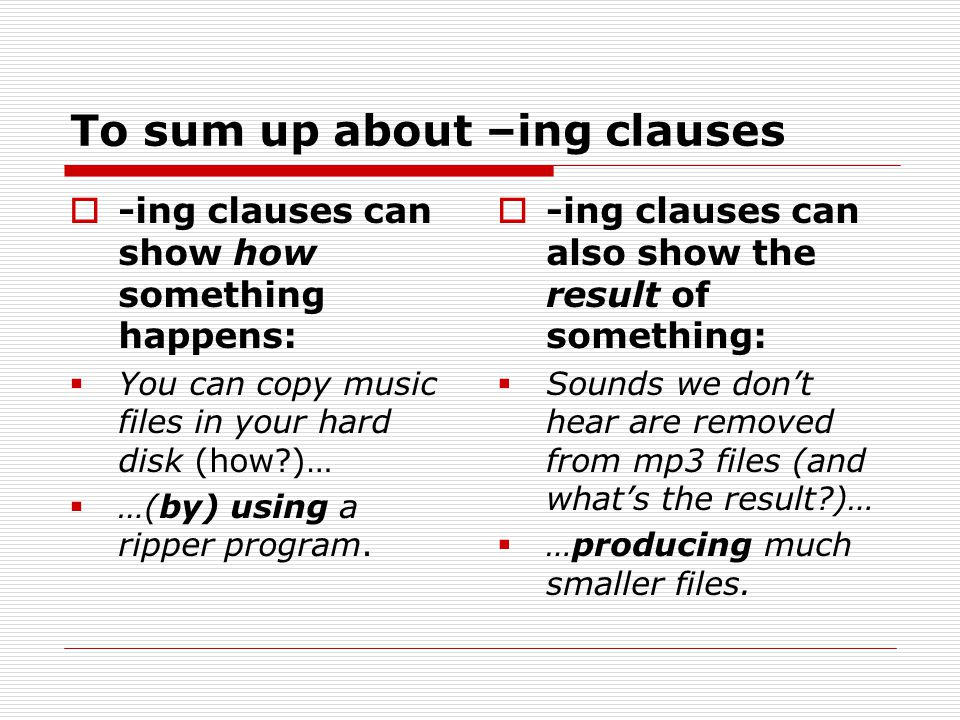 To sum up about –ing clauses