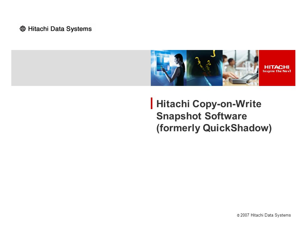 Hitachi Copy-on-Write Snapshot Software (formerly QuickShadow)