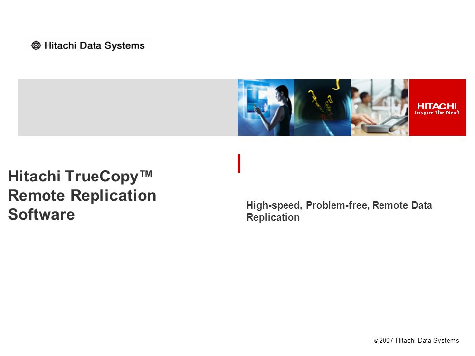 Hitachi TrueCopy™ Remote Replication Software
