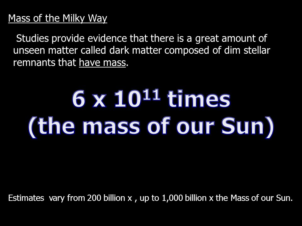 6 x 1011 times (the mass of our Sun)