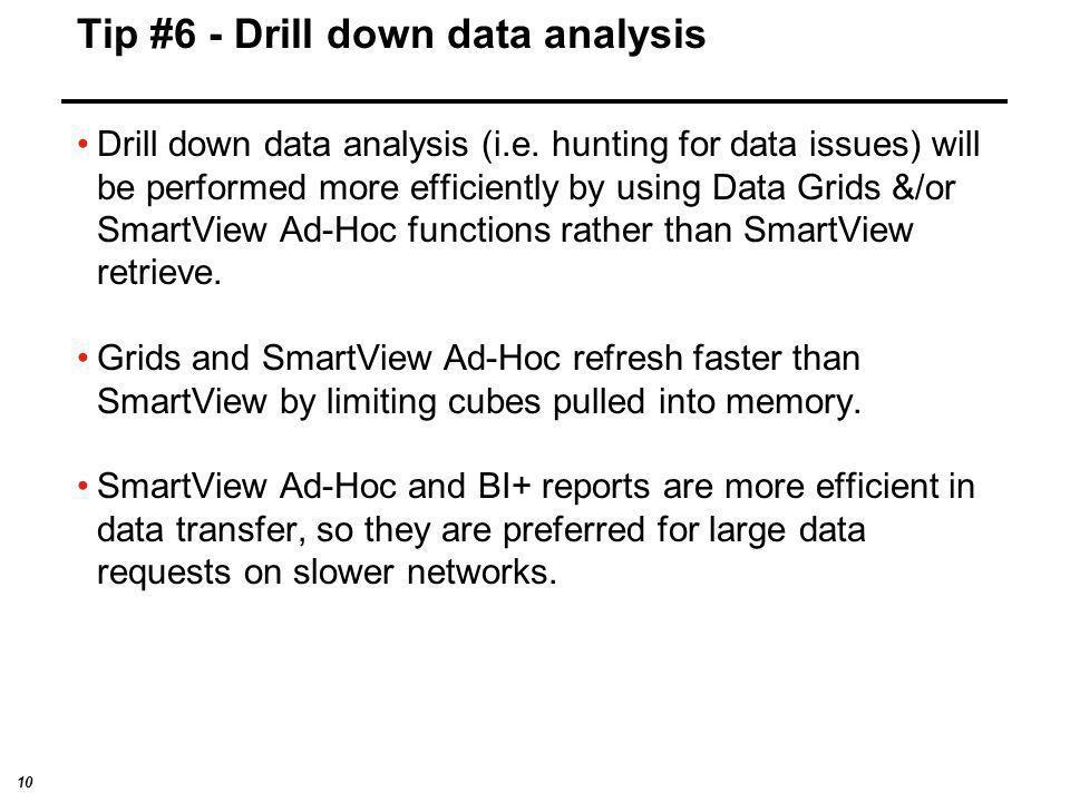 Tip #6 - Drill down data analysis