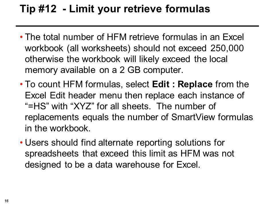 Tip #12 - Limit your retrieve formulas