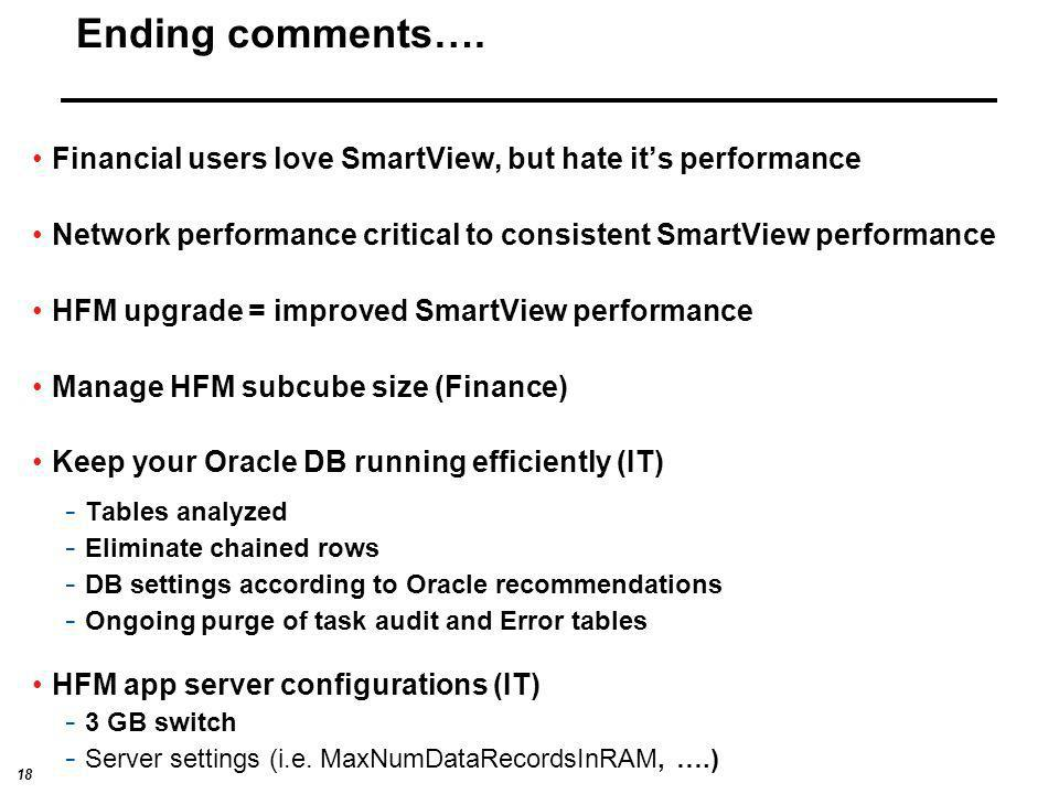 Ending comments…. Financial users love SmartView, but hate it's performance. Network performance critical to consistent SmartView performance.