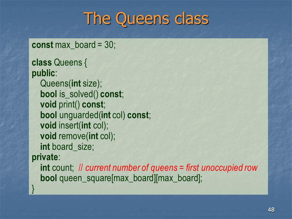The Queens class const max_board = 30; class Queens { public: