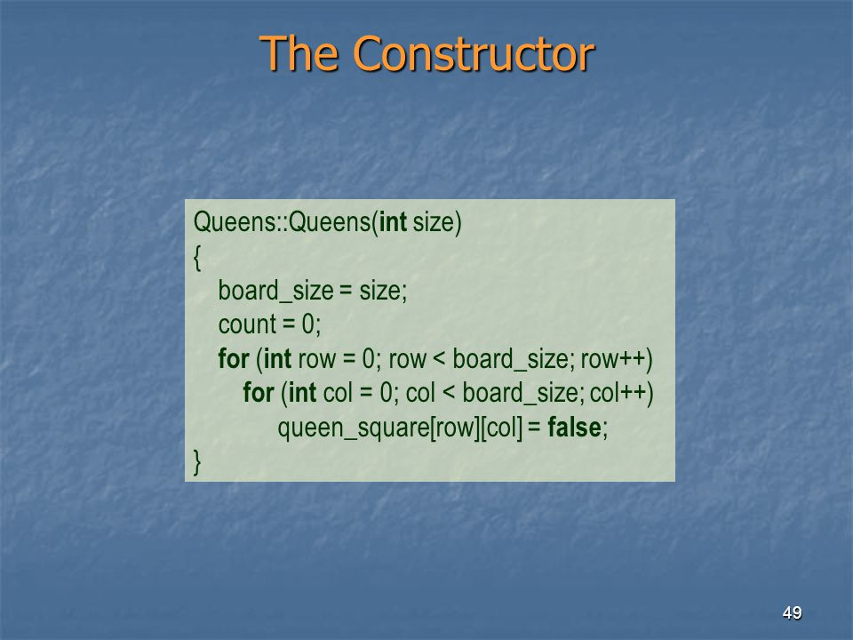 The Constructor Queens::Queens(int size) { board_size = size;