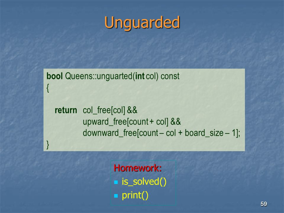 Unguarded bool Queens::unguarted(int col) const {
