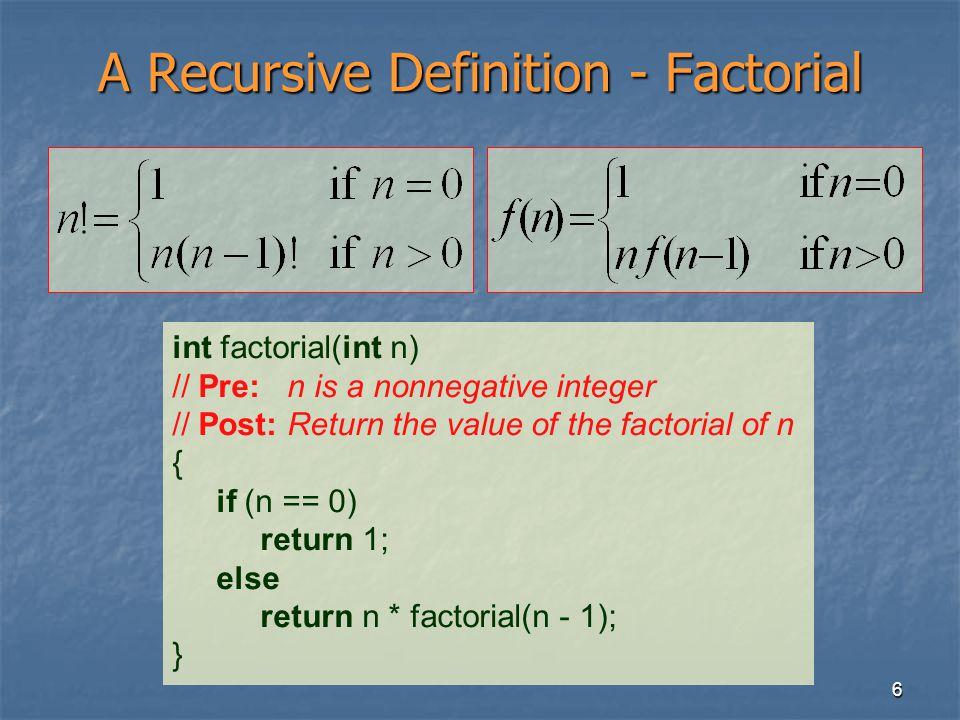 A Recursive Definition - Factorial