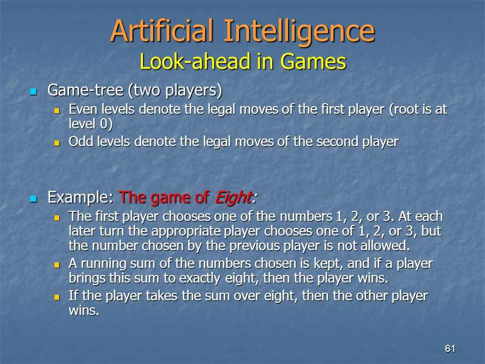 Artificial Intelligence Look-ahead in Games
