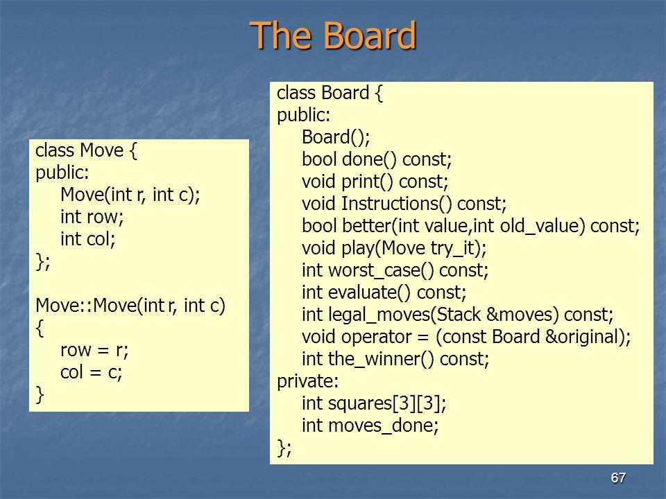 The Board class Board { public: Board(); bool done() const;